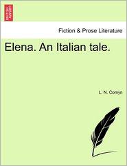 Elena. An Italian Tale. - L. N. Comyn