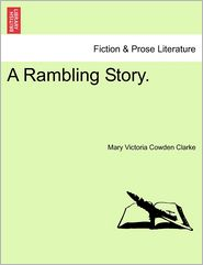 A Rambling Story. - Mary Victoria Cowden Clarke