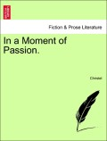 Christel: In a Moment of Passion. VOL. I