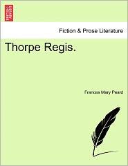 Thorpe Regis. - Frances Mary Peard