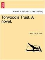 Torwood's Trust. A novel. Vol. III. - Green, Evelyn Everett