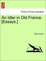An Idler in Old France. [Essays.] - Hopkins, Tighe