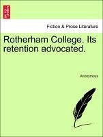 Rotherham College. Its retention advocated. - Anonymous