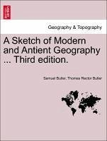 A Sketch of Modern and Antient Geography ... A New Edition. - Butler, Samuel Butler, Thomas Rector
