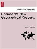 Chambers's New Geographical Readers. Book I - Chambers, William