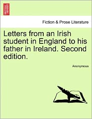 Letters from an Irish Student in England to His Father in Ireland. Second Edition. - Anonymous