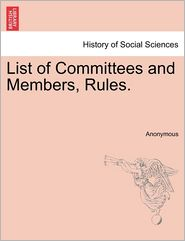 List of Committees and Members, Rules. - Anonymous