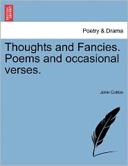 Thoughts And Fancies. Poems And Occasional Verses. - John Cotton