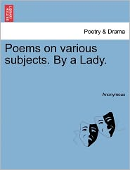 Poems on various subjects. By a Lady. - Anonymous