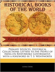 Primary Sources, Historical Collections - Lionel Curtis, Foreword by T. S. Wentworth