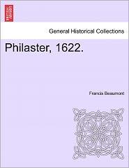 Philaster, 1622.