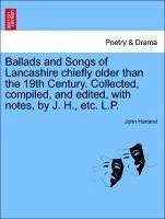Ballads and Songs of Lancashire chiefly older than the 19th Century. Collected, compiled, and edited, with notes, by J. H., etc. L.P. - Harland, John