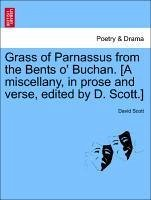 Grass of Parnassus from the Bents o' Buchan. [A miscellany, in prose and verse, edited by D. Scott.] - Scott, David