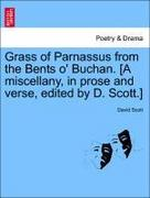 Scott, David: Grass of Parnassus from the Bents o´ Buchan. [A miscellany, in prose and verse, edited by D. Scott.]
