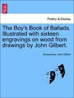 The Boy's Book of Ballads. Illustrated with sixteen engravings on wood from drawings by John Gilbert. - Anonymous Gilbert, John