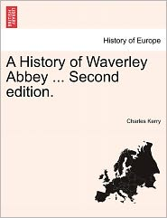 A History of Waverley Abbey ... Second Edition.