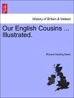 Our English Cousins ... Illustrated. - Davis, Richard Harding