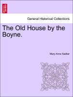 The Old House by the Boyne. als Taschenbuch von Mary Anne Sadlier - British Library, Historical Print Editions