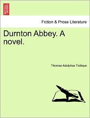 Durnton Abbey. A Novel. - Thomas Adolphus Trollope
