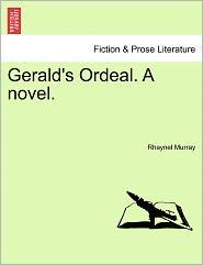 Gerald's Ordeal. A Novel. - Rhaynel Murray