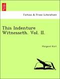 Hunt, Margaret: This Indenture Witnesseth. Vol. II.