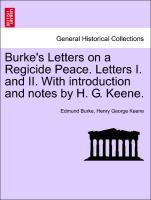 Burke´s Letters on a Regicide Peace. Letters I. and II. With introduction and notes by H. G. Keene. als Taschenbuch von Edmund Burke, Henry George... - British Library, Historical Print Editions