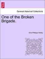 One of the Broken Brigade. - Wolley, Clive Phillipps