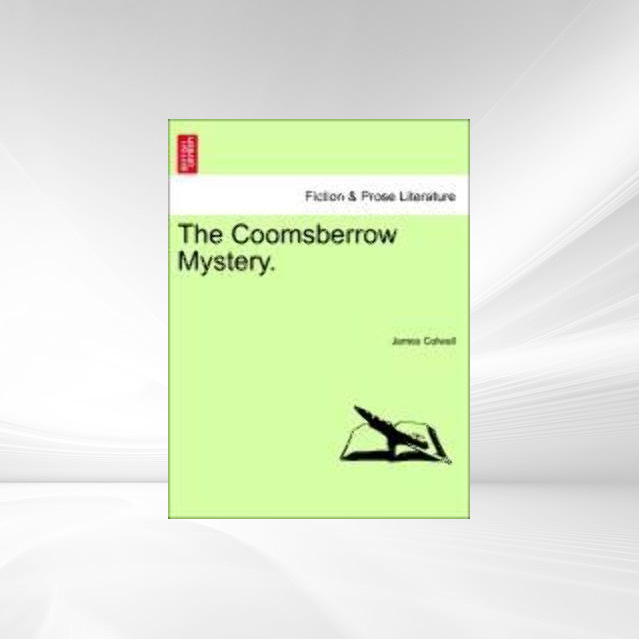 The Coomsberrow Mystery. als Taschenbuch von James Colwall - British Library, Historical Print Editions