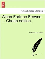 When Fortune Frowns. ... Cheap Edition.