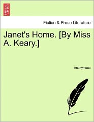 Janet's Home. [By Miss A. Keary.]