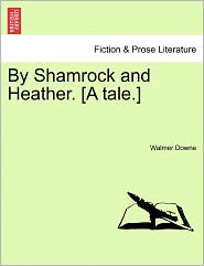 By Shamrock And Heather. [A Tale.]