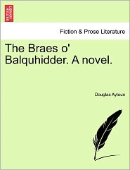 The Braes O' Balquhidder. A Novel.
