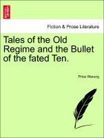 Tales of the Old Regime and the Bullet of the fated Ten. als Taschenbuch von Price Warung - British Library, Historical Print Editions