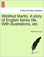 Winifred Martin. A Story Of English Family Life. With Illustrations, Etc. - Ellen Brook. Ross
