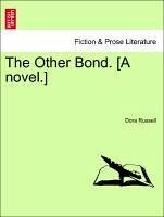 The Other Bond. [A novel.] - Russell, Dora