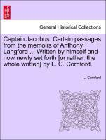 Captain Jacobus. Certain passages from the memoirs of Anthony Langford ... Written by himself and now newly set forth [or rather, the whole written] b