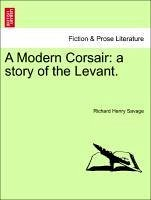 A Modern Corsair: a story of the Levant. - Savage, Richard Henry