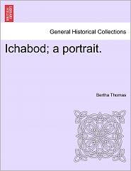 Ichabod; A Portrait. - Bertha Thomas