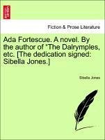 Ada Fortescue. A novel. By the author of