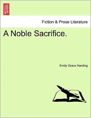A Noble Sacrifice.