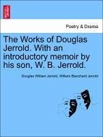 The Works of Douglas Jerrold. With an introductory memoir by his son, W. B. Jerrold, vol. III - Jerrold, Douglas William Jerrold, William Blanchard