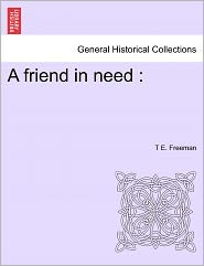 A Friend In Need - T E. Freeman