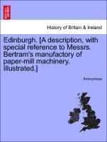 Edinburgh. [A description, with special reference to Messrs. Bertram´s manufactory of paper-mill machinery. Illustrated.] als Taschenbuch von Anon...