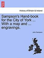 Sampson's Hand-Book for the City of York ... with a Map and ... Engravings.