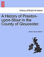A History of Preston-Upon-Stour in the County of Gloucester.