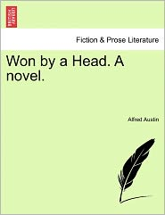 Won By A Head. A Novel. - Alfred Austin