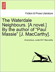 The Waterdale Neighbours. [A novel.] By the author of