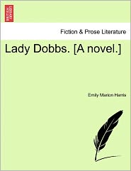 Lady Dobbs. [A Novel.]