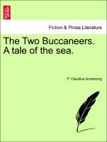 The Two Buccaneers. A tale of the sea. VOL. II als Taschenbuch von F. Claudius Armstrong