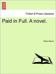 Paid In Full. A Novel.